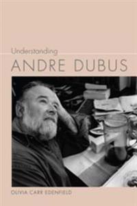 Understanding Andre Dubus