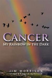 Cancer - My Rainbow in the Dark