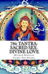 786 Tantra-Sacred Sex-Divine Love: The Union of Opposites