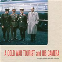 Cold War Tourist and His Camera