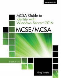 MCSA Guide to Identity With Windows Server 2016, Exam 70-742