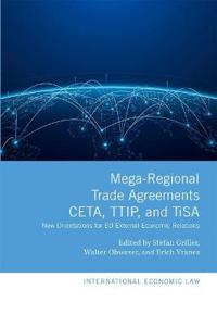 Mega-Regional Trade Agreements: CETA, TTIP, and TiSA
