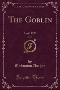 The Goblin, Vol. 6