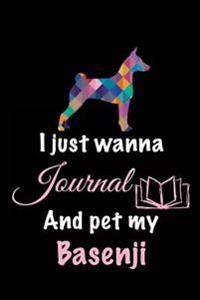 I Just Wanna Journal and Pet My Basenji: Dog Diary Journal