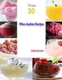 Top 30 Wine Slushies Recipes