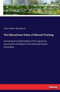 The Educational Value of Manual Training
