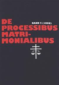 de Processibus Matrimonialibus 5 1998