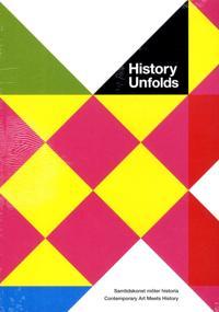 History unfolds : samtidskonst möter historia / contemporary art meets history