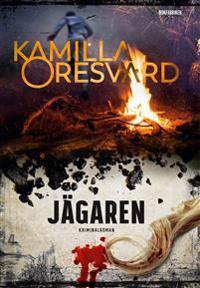 Jägaren - Kamilla Oresvärd pdf epub