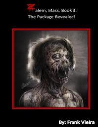 Zalem, Mass. Book 3: The Package Revealed!