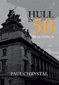 Hull in 50 Buildings
