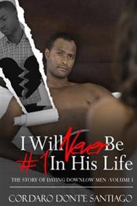 I Will Never Be #1 in His Life: The Story of Dating Downlow Men