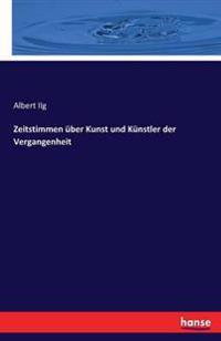 Zeitstimmen Uber Kunst Und Kunstler Der Vergangenheit