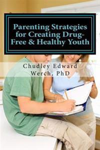 Parenting Strategies for Creating Drug-Free & Healthy Youth