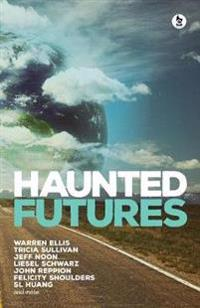 Haunted Futures