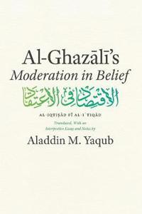 Al-Ghazali's Moderation in Belief