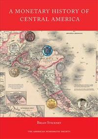 A Monetary History of Central America