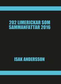 202 Limerickar som sammanfattar 2016