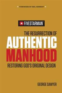 Resurrection of Authentic Manhood