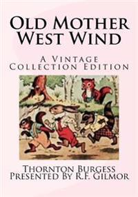 Old Mother West Wind: A Vintage Collection Edition