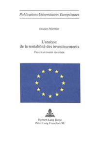 L'Analyse de La Rentabilite Des Investissements: Face a Un Avenir Incertain