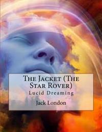 The Jacket (the Star Rover): Lucid Dreaming