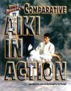 Comparative Aiki in Action: An Eclectic Approach to Traditional Holds, Locks, and Throws
