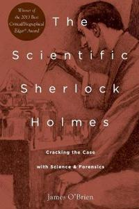 The Scientific Sherlock Holmes: Cracking the Case with Science and Forensics