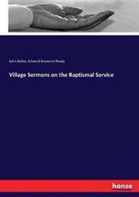 Village Sermons on the Baptismal Service
