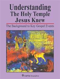 Understanding the Holy Temple Jesus Knew