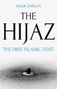 Hijaz - the first islamic state