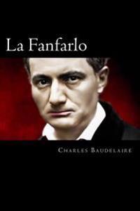 La Fanfarlo (the Art of the Novella) (Spanish Edition)