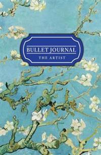 Bullet Journal the Artist: Van Gogh 130 Pgs Dot Grid Journal - Professional Organizer & Productive Notebook System