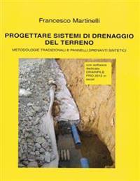 Progettare Sistemi Di Drenaggio del Terreno: Con Software Dedicato Drainfile Pro