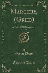 Margery, (Gred), Vol. 2 of 2