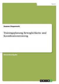 Trainingsplanung Beweglichkeits- Und Koordinationstraining