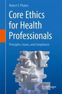 Core Ethics for Health Professionals