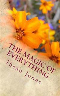The Magic of Everything