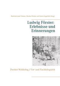 Ludwig Förster: Erlebnisse und Erinnerungen