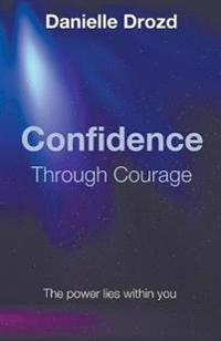 Confidence Through Courage
