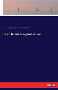 Lawn Tennis as a Game of Skill