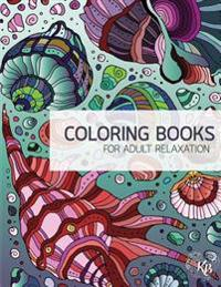 Wonderworld Underwater Zentangle Adult Coloring Book Vol.1: Anti Stress Adults Coloring Book to Bring You Back to Calm & Mindfulness