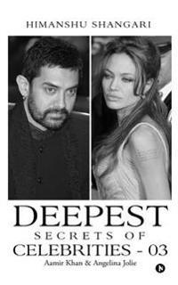 Deepest Secrets of Celebrities - 03: Aamir Khan & Angelina Jolie