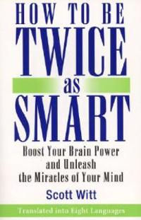 How to Be Twice As Smart