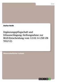 Erganzungspflegschaft Und Erbausschlagung. Stellungnahme Zur Bgh-Entscheidung Vom 12.02.14 (XII Zb 592/12)