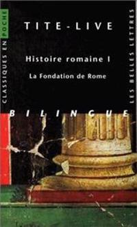 Tite-Live, Histoire Romaine I: La Fondation de Rome