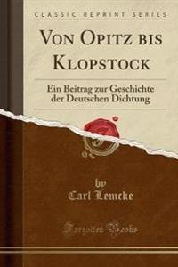 Von Opitz Bis Klopstock