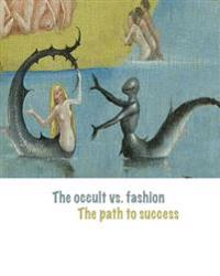 The Occult vs. Fashion, the Path to Success: Emerging Designers in the Global Fashion Market