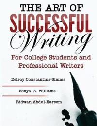THE ART OF SUCCESSFUL WRITING : For University Students and Professional Writers