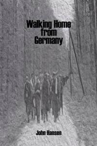 Walking Home from Germany: The Story of Robert E. Staton
